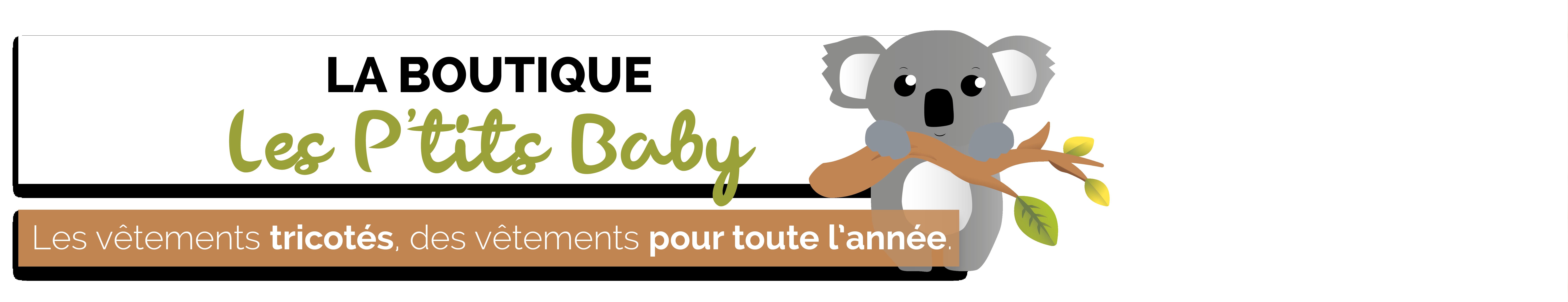 Vêtements bébé et enfant - Les P'tits Baby - Tricot/habits tricotés